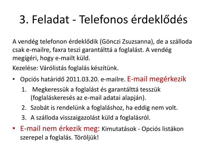 3. Feladat - Telefonos érdeklődés