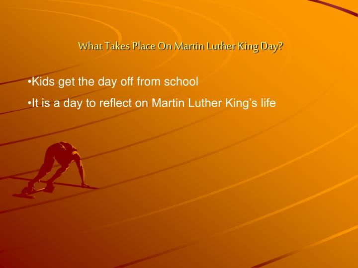 What Takes Place On Martin Luther King Day?