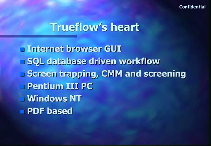 Trueflow's heart