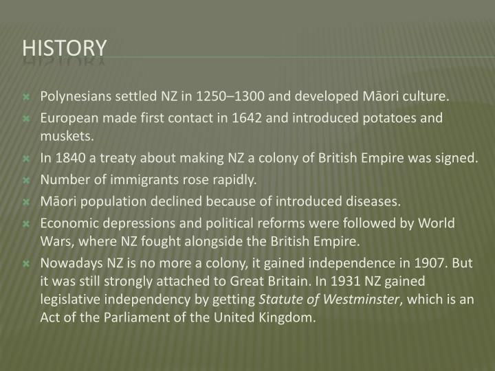 Polynesians settled NZ in 1250–1300 and developed Māori culture.