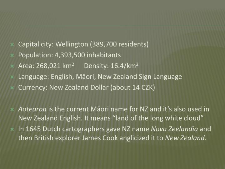 Capital city: Wellington (389,700 residents)