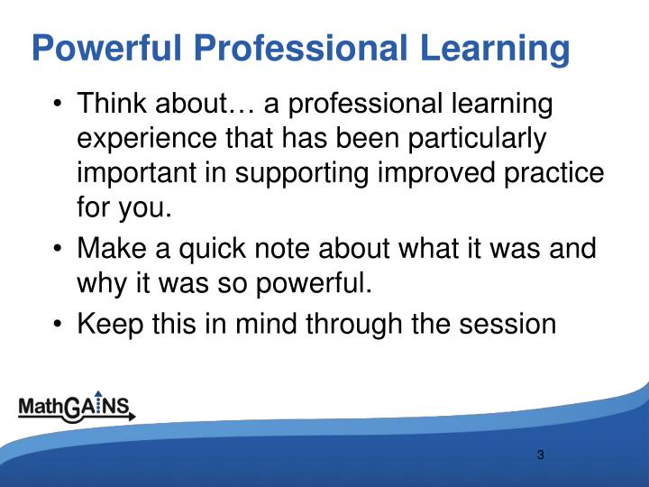 Think about… a professional learning experience that has been particularly important in supporting improved practice for you.