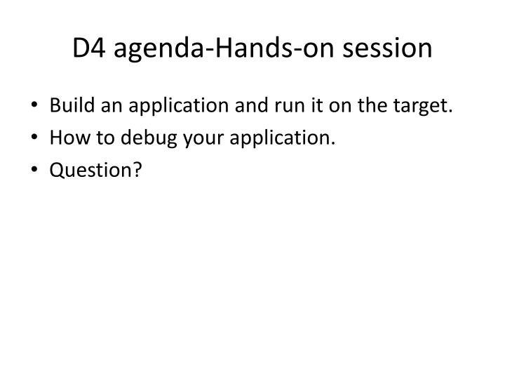 D4 agenda-Hands-on session