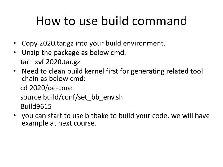 How to use build command