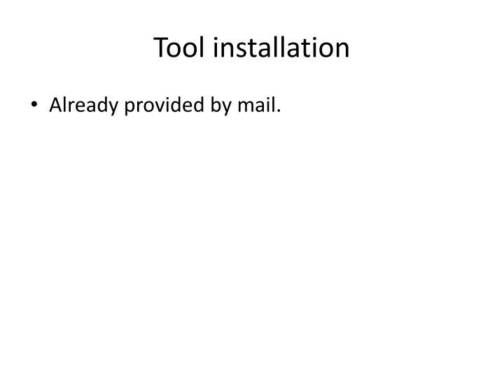 Tool installation