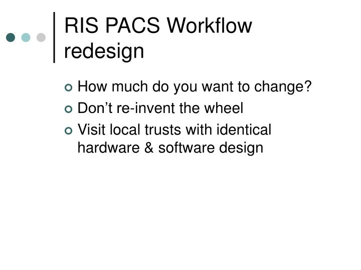 RIS PACS Workflow redesign