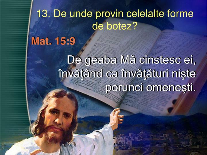 13. De unde provin celelalte forme de botez?