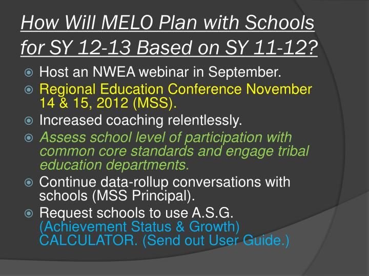 How Will MELO Plan with Schools for SY 12-13 Based on SY 11-12?