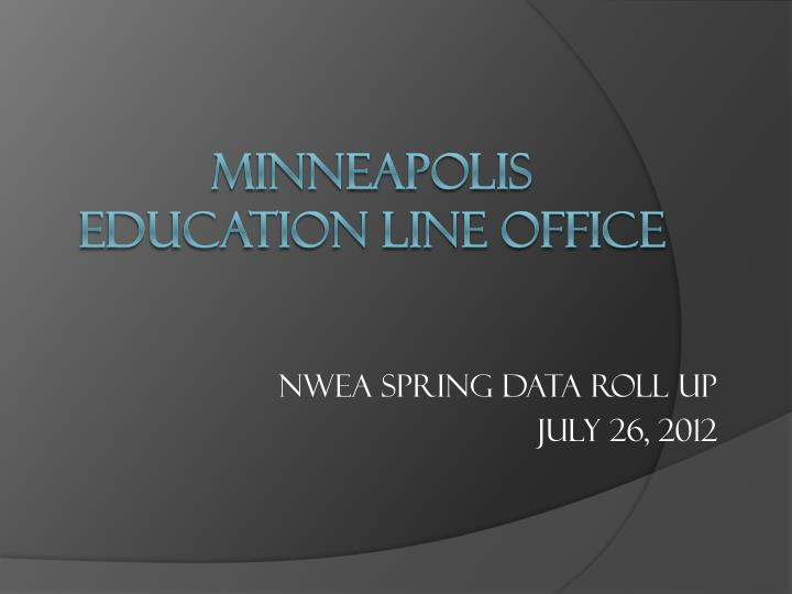 nwea spring data roll up july 26 2012