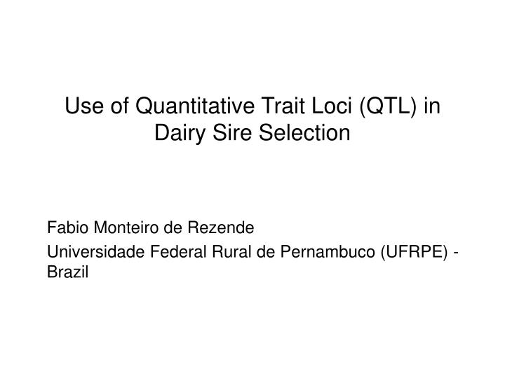 Use of quantitative trait loci qtl in dairy sire selection