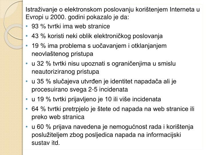 Istraživanje o elektronskom poslovanju korištenjem Interneta u Evropi u 2000. godini pokazalo je da: