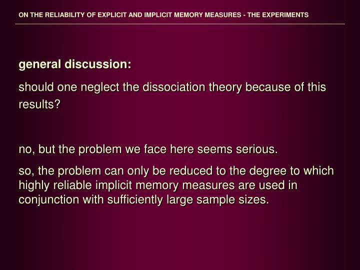 ON THE RELIABILITY OF EXPLICIT AND IMPLICIT MEMORY MEASURES - THE EXPERIMENTS