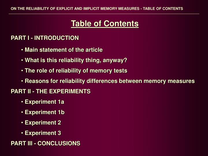 ON THE RELIABILITY OF EXPLICIT AND IMPLICIT MEMORY MEASURES - TABLE OF CONTENTS