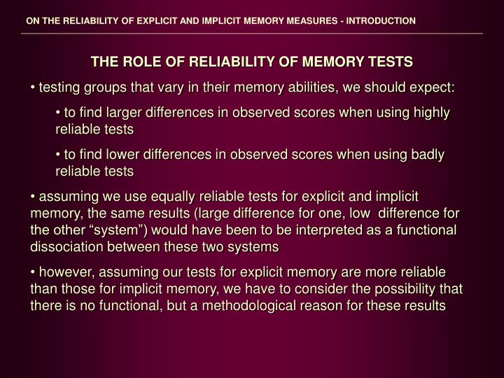 ON THE RELIABILITY OF EXPLICIT AND IMPLICIT MEMORY MEASURES - INTRODUCTION