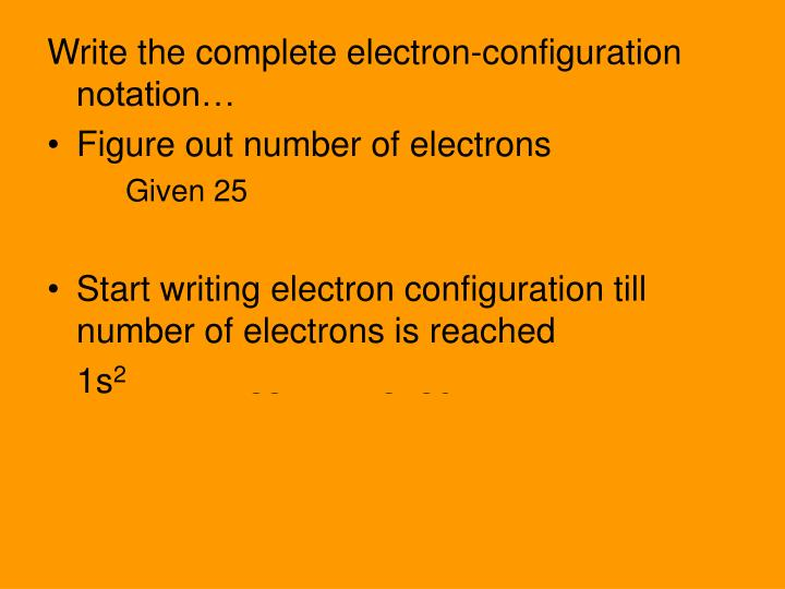 Write the complete electron-configuration notation…