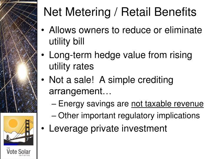 Net Metering / Retail Benefits