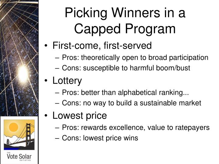 Picking Winners in a Capped Program