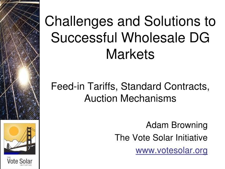 Challenges and Solutions to Successful Wholesale DG Markets