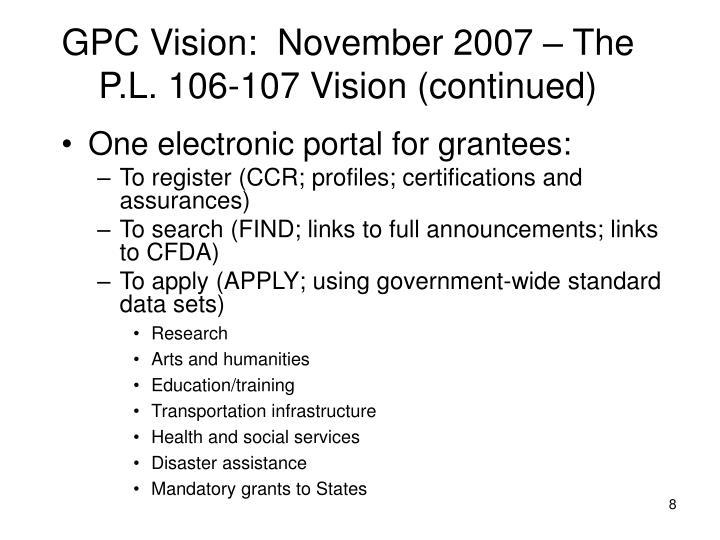 GPC Vision:  November 2007 – The P.L. 106-107 Vision (continued)