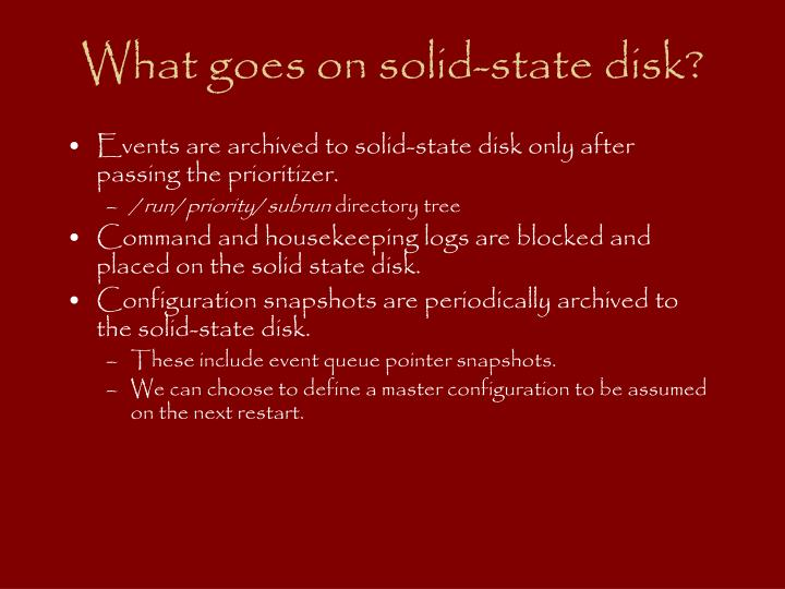 What goes on solid-state disk?