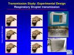 transmission study experimental design respiratory droplet transmission2