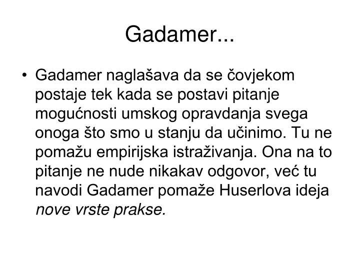 Gadamer...
