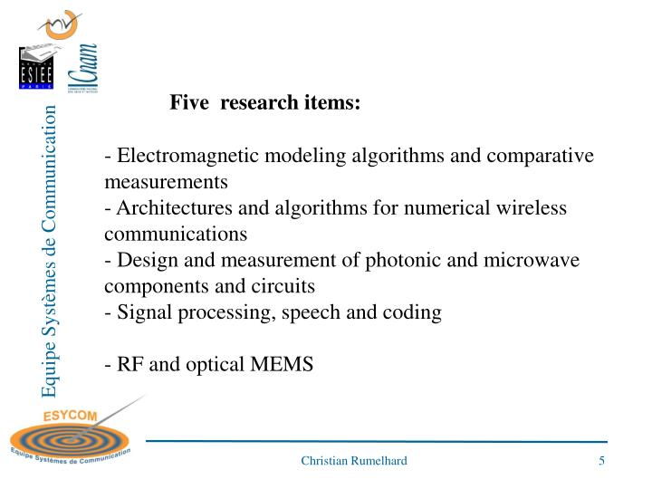 Five  research items: