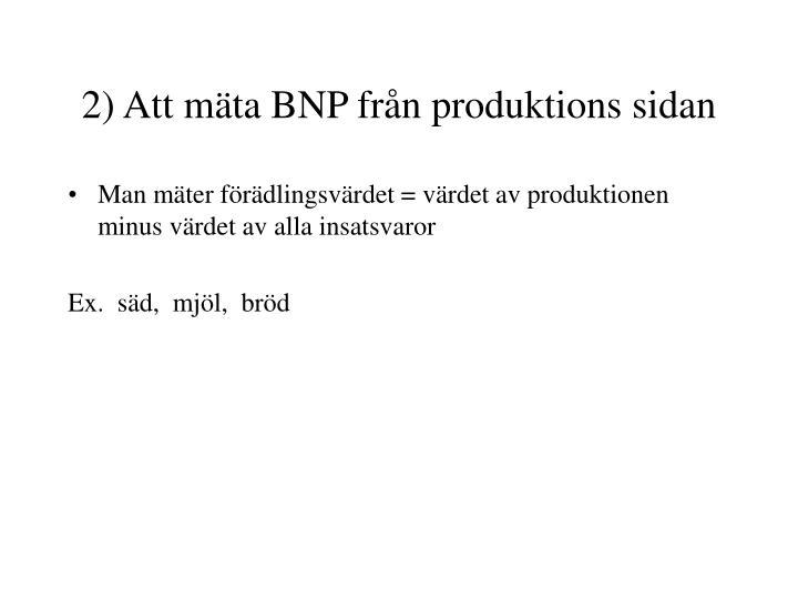 2) Att mäta BNP från produktions sidan