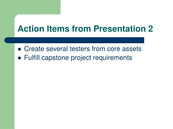 Action items from presentation 2