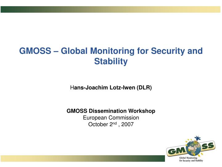 Gmoss global monitoring for security and stability