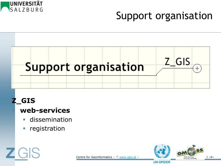 Support organisation