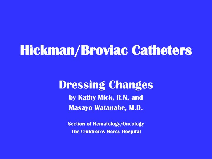 Hickman broviac catheters