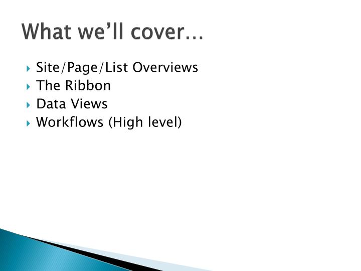What we'll cover…