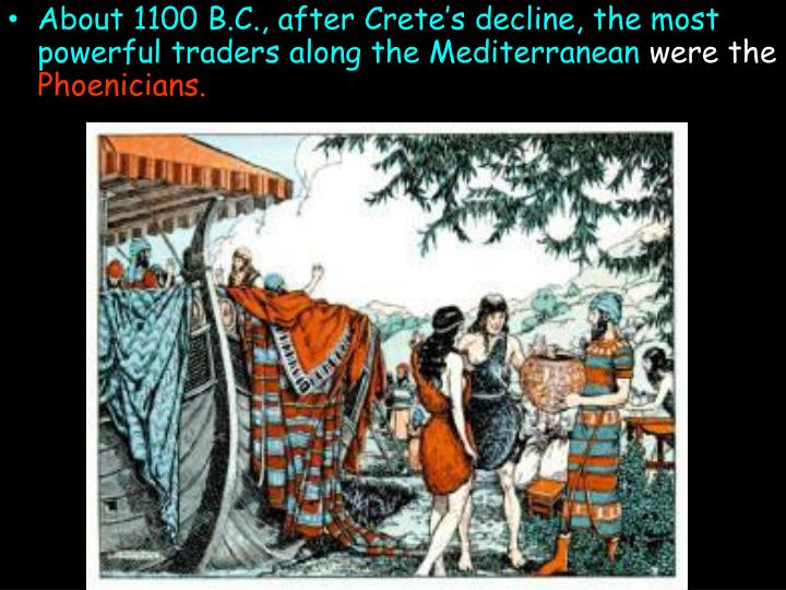 About 1100 B.C., after Crete's decline, the most powerful traders along the Mediterranean
