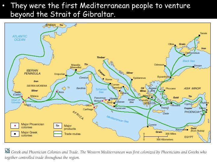 They were the first Mediterranean people to venture beyond the Strait of Gibraltar.