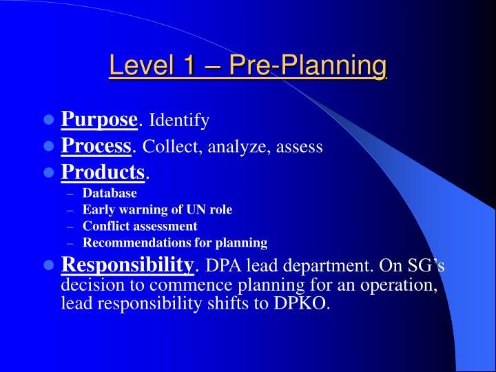 Level 1 – Pre-Planning