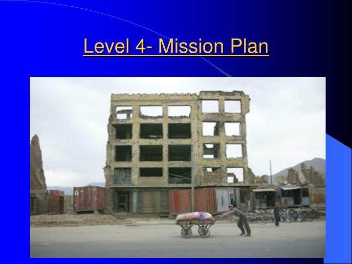 Level 4- Mission Plan