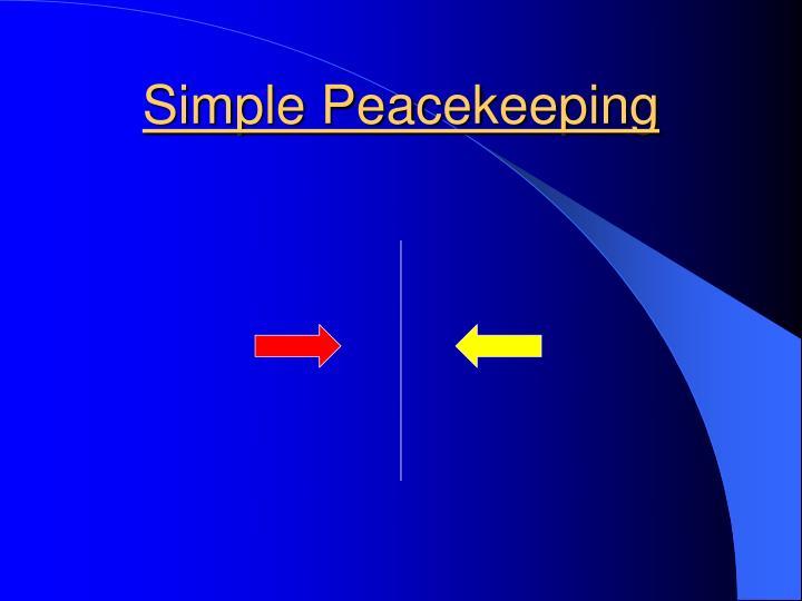 Simple Peacekeeping