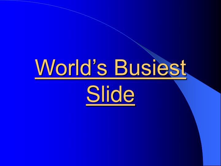 World's Busiest Slide