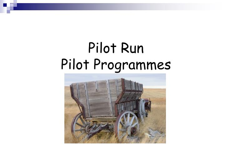 Pilot Run
