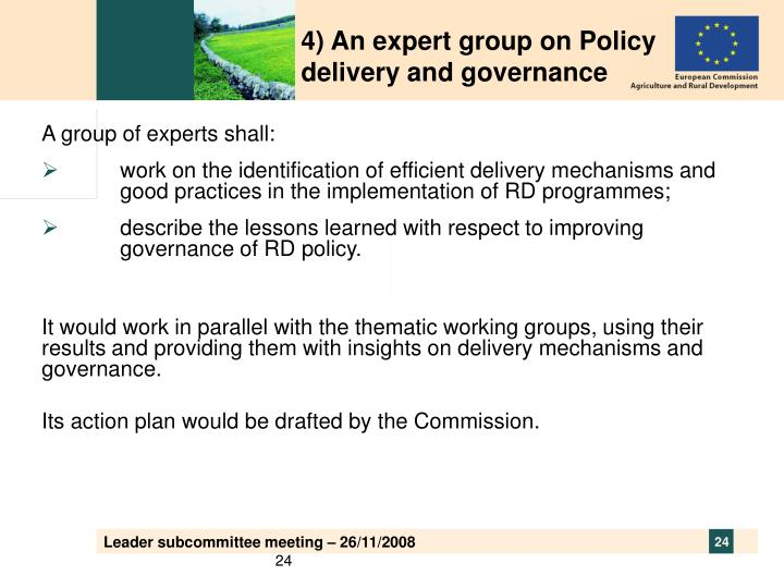 4) An expert group on Policy delivery and governance