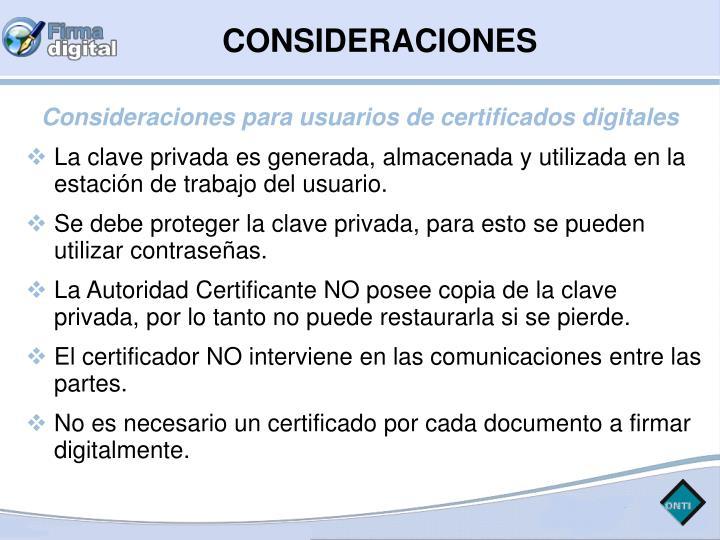 Consideraciones para usuarios de certificados digitales