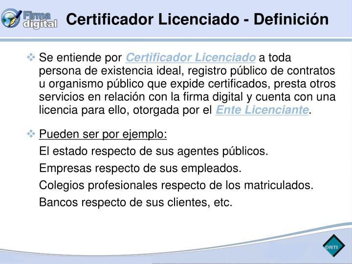 Certificador Licenciado - Definición