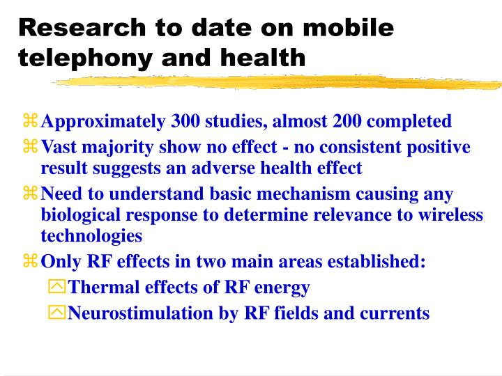 Research to date on mobile telephony and health