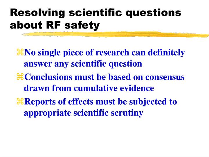 Resolving scientific questions about RF safety