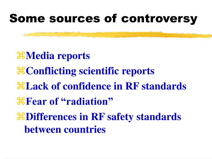 Some sources of controversy