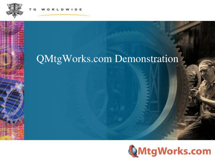 QMtgWorks.com Demonstration