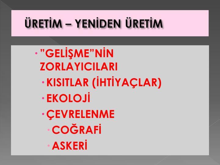 """""""GELİŞME""""NİN      ZORLAYICILARI"""