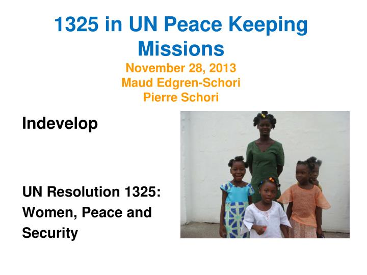 1325 in un peace keeping missions november 28 2013 maud edgren schori pierre schori