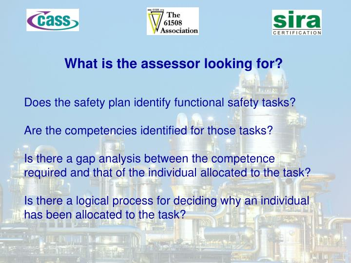 What is the assessor looking for?